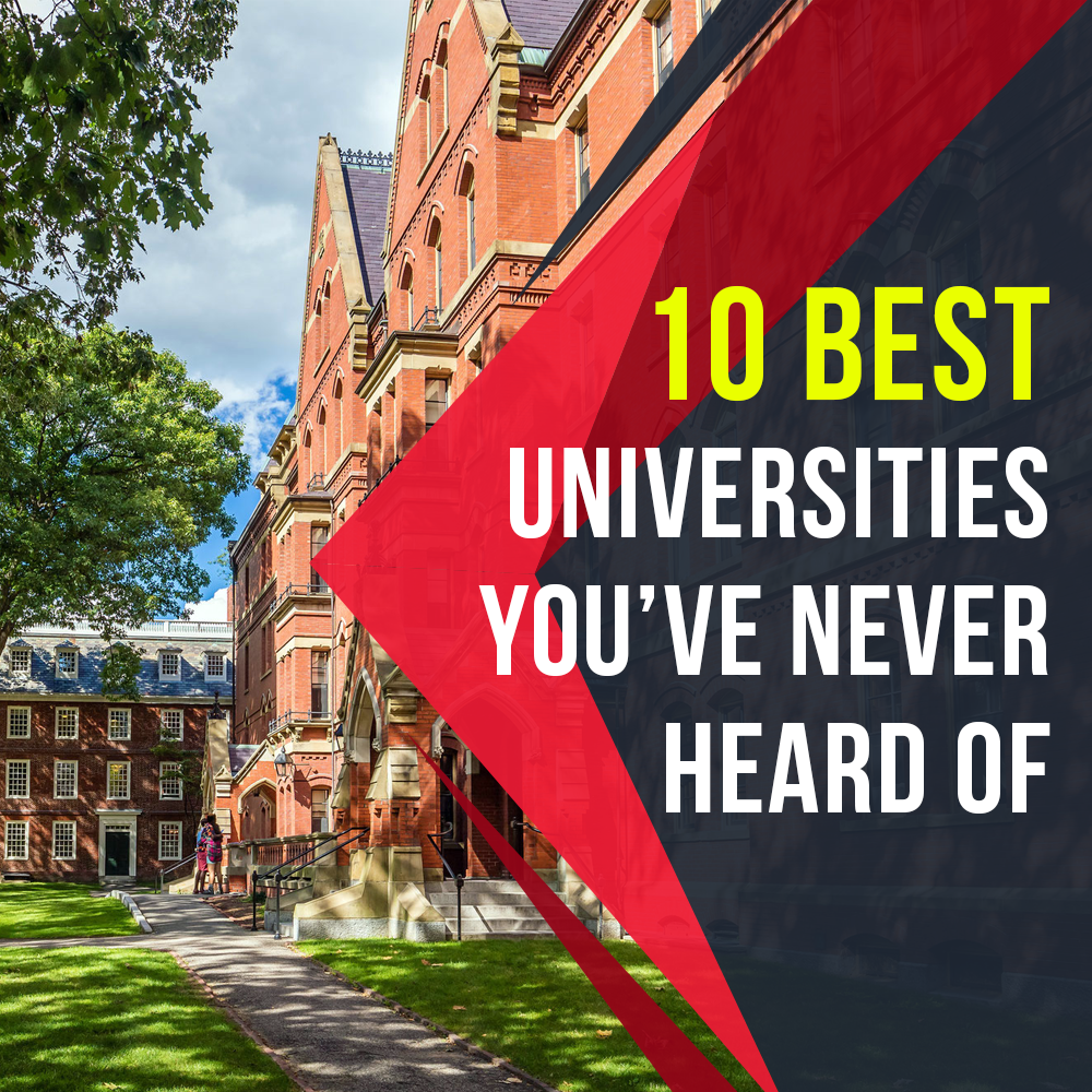 10 best universities you've never heard of